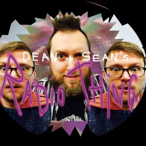 The Sean and Deanz Radiothing Show